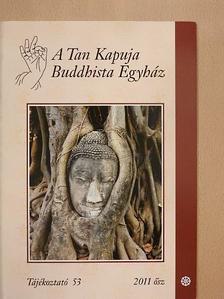 Agócs Tamás - A Tan Kapuja Buddhista Egyház 2011. ősz [antikvár]