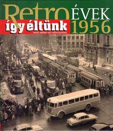 Széky János - Így éltünk 1956 [antikvár]
