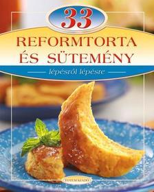 LIPTAI ZOLTÁN , Csigó László - 33 REFORMTORTA ÉS SÜTEMÉNY