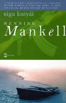 Henning Mankell - Riga kutyái