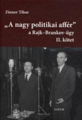 Zinner Tibor - A nagy politikai affér a Rajk-Brankov ügy II.