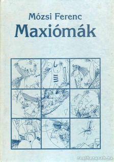 Mózsi Ferenc - Maxiómák [antikvár]