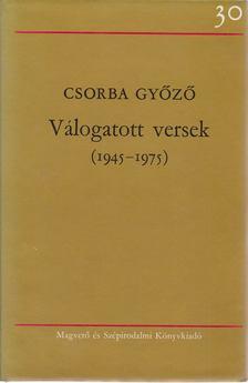 Csorba Győző - Válogatott versek (1945-1975) [antikvár]