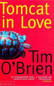 O''Brien, Tim - Tomcat in Love [antikvár]