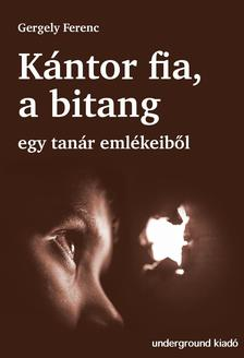 Gergely Ferenc - Kántor fia a bitang. . .