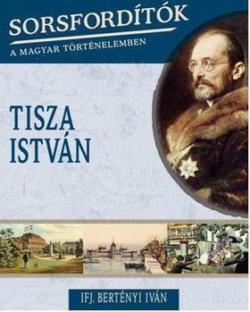 Ifj. Bertényi Iván - TISZA ISTVÁN