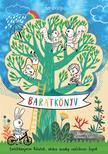 Baribook - Barátkönyv - Emlékkönyvem Rólatok, akikre mindig emlékezni fogok