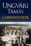 Ungvári Tamás - Labirintusok [antikvár]