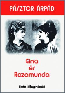 PÁSZTOR ÁRPÁD - Gina és Rozamunda