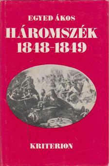 Egyed Ákos - Háromszék 1848-1849 [antikvár]