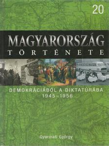 Gyarmati György - Demokráciából a diktatúrába [antikvár]