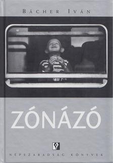 Bächer Iván - Zónázó [antikvár]
