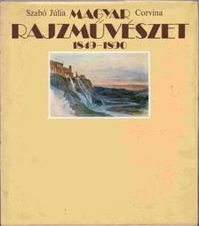Szabó Júlia - Magyar rajzművészet 1849-1890 [antikvár]