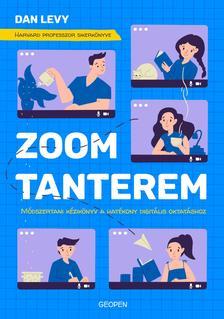 Dan Levy - Zoom-tanterem  Módszertani kézikönyv a hatékony digitális oktatáshoz