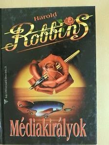 Harold Robbins - Médiakirályok [antikvár]