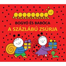 Bartos Erika - Bogyó és Babóca - A Százlábú zsúrja