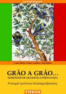 Fodor Antónia - Szijj Ildikó Csaba Márta - - Portugál nyelvtani feladatgyűjtemény [eKönyv: pdf]