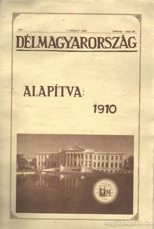 Délmagyarország I. évf. 1 szám 1910. május 22. (hasonmás kiadás) [antikvár]
