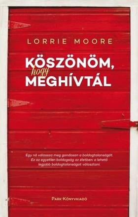 Lorrie Moore - Köszönöm, hogy meghívtál [eKönyv: epub, mobi]