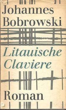 Bobrowski, Johannes - Litauische Claviere [antikvár]