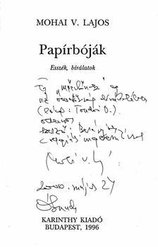 Mohai V. Lajos - Papírbóják (Dedikált) [antikvár]