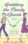 Gaby Hauptmann - Grabbing the Family Jewels [antikvár]