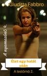 Giuditta Fabbro - Élet egy halál után - A testőrnő 2. [eKönyv: epub, mobi]