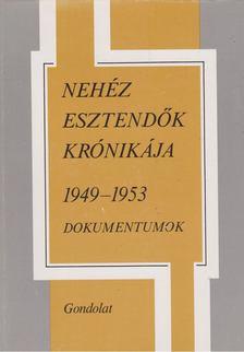 Balogh Sándor - Nehéz esztendők krónikája 1949-1953 [antikvár]