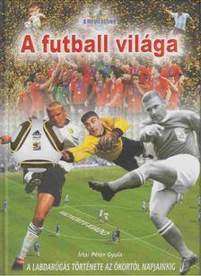 Péter Gyula - A futball világa [antikvár]