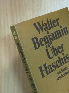 Walter Benjamin - Über Haschisch [antikvár]