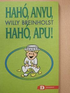 Willy Breinholst - Hahó, Anyu, hahó, Apu! [antikvár]