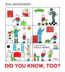 JANIKOVSZKY ÉVA - Did You Know,Too?/2.kiadás/