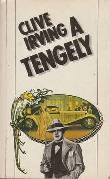Irving, Clive - A tengely [antikvár]