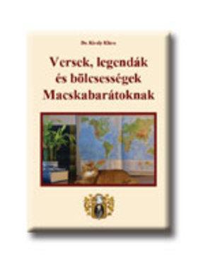 Dr. Király Klára - Versek, legendák és bölcsességek Macskabarátoknak