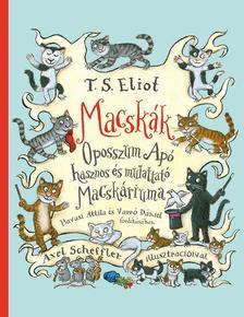 T. S.Eliot - Macskák - Oposszum Apó hasznos és mulattató macskáriuma