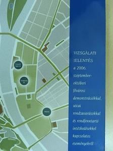 Ormos Mária - Vizsgálati jelentés a 2006. szeptember-októberi fővárosi demonstrációkkal, utcai rendzavarásokkal és rendfenntartó intézkedésekkel kapcsolatos eseményekről [antikvár]