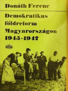 Donáth Ferenc - Demokratikus földreform Magyarországon [antikvár]