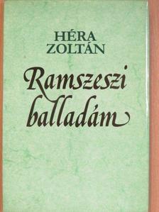 Héra Zoltán - Ramszeszi balladám [antikvár]