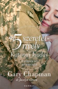 Gary Chapman, Jocelyn Green - Az 5 szeretetnyelv: Katonai kiadás - A próbára tett párkapcsolat
