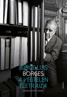 Jorge Luis Borges - A végtelen életrajza [eKönyv: epub, mobi]