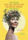 Linn Skaber - Ma négykézláb akarok járni - Felnőttmonológok