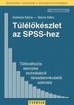 Székelyi Mária - Barna Ildikó - Túlélőkészlet az SPSS-hez [eKönyv: pdf]