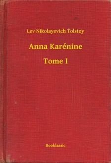Lev Tolsztoj - Anna Karénine - Tome I [eKönyv: epub, mobi]