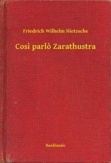 Friedrich Nietzsche - Cosi parlo Zarathustra [eKönyv: epub, mobi]