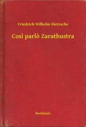 Friedrich Nietzsche - Cosi parlo Zarathustra