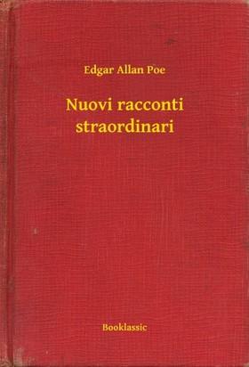 Edgar Allan Poe - Nuovi racconti straordinari [eKönyv: epub, mobi]
