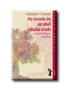 Vekerdy Tamás - Az óvoda és az első iskolai évek - a pszichológus szemével