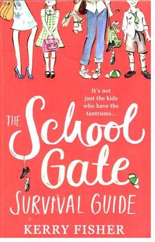 FISHER, KERRY - The School Gate Survival Guide [antikvár]