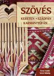 Árvai Anikó, Vetró Mihály - Szövés kereten, szádfán, karmantyúfán -  2., változatlan kiadás