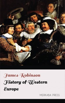 James Robinson - History of Western Europe [eKönyv: epub, mobi]